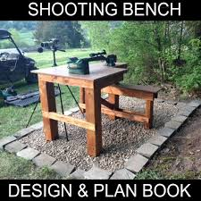 shooting bench plans booklet build your own bench and save