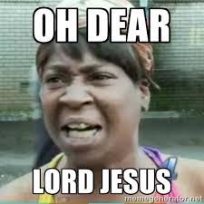 Sweet Baby Jesus Meme - dear lord memes image memes at relatably com