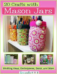 Mason Jar Wedding Decorations 20 Crafts With Mason Jars Wedding Ideas Centerpieces Decor And