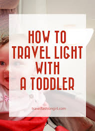 How To Travel Light Traveling With A Toddler Carry On Only