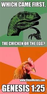 Funny Chicken Memes - chicken or egg clean memes