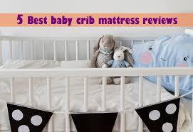 Baby Crib Mattress Reviews 5 Best Baby Crib Mattress Reviews Jpg