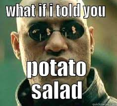 What If I Told You Potato Meme - one dose not potato quickmeme