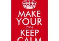 Make A Keep Calm Meme - best create your own keep calm meme keep calm create your own meme