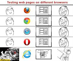 Internet Explorer Memes - testing web pages on different browsers internet explorer fail