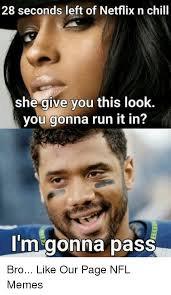 Chill Meme - 25 best memes about chill and nfl chill and nfl memes