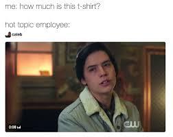 Caleb Meme - jughead is weird hot topic employee know your meme