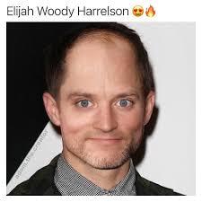 Meme Woody - elijah woody harrelson meme kayuty