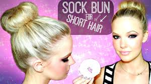 pictures of short to medium length hairstyles sock bun for short to medium hair tutorial youtube