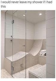 i would never leave my shower iflhad this meme on me me My Shower Door