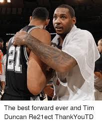 Tim Duncan Meme - avr 遉nearm temcone the best forward ever and tim duncan re21ect