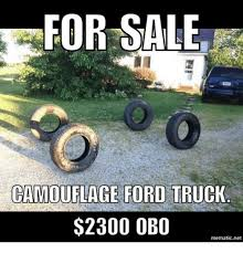 Ford Memes - for sale camouflage ford truck 2300 obo mematic net ford meme