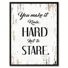 you make it kinda hard not to stare inspirational motivation