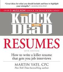 How To Write Resumes Knock U0027em Dead Resumes How To Write A Killer Resume That Gets You