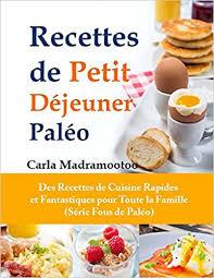 petit de cuisine recettes de petit déjeuner paléo des recettes de cuisine rapides