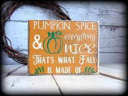 pumpkin spice and everything nice rustic fall home decor