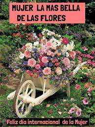 imagenes de jardines pequeños con flores mujer la mas bella de las flores feliz dia internacional de la mujer