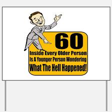 60th birthday sayings 60th birthday sayings 60th birthday sayings yard signs