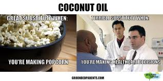 Coconut Oil Meme - coconut oil grounded parents
