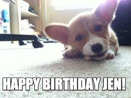 Corgi Birthday Meme - meme creator happy birthday jen meme generator at memecreator org
