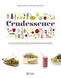 recette cuisine crue livre crudessence plus de 180 recettes crues croquantes et