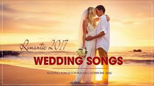 top 100 wedding songs top 100 beautiful wedding songs 2017 wedding songs for walking