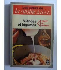 cuisine de aaz le cuisine de a a z viandes et legumes libreria historia