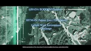 Challenge Unsafe Hitman Patient Zero The Vector Unsafe Work Environment