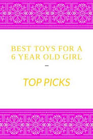 best toys for a 6 year old in 2017 birthday christmas