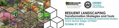 us green building council central california resilient landscaping get ready to transform your landscape