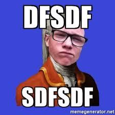 Sdfsdf Meme - dfsdf sdfsdf sasha meme generator