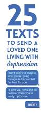 Message For Comforting A Friend Texts To Send Someone With Depression The Mighty