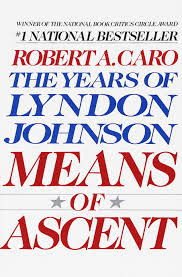 means of ascent vol 2 lyndon johnson vintage usa by robert a caro