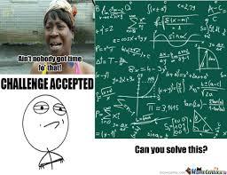 Meme Math Problem - insane math problems argghhh by newyork101 meme center