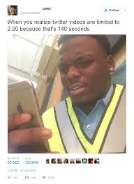 Meme Twitter - when you realize twitter videos are limited to 2 20 because that s