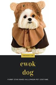 Ewok Dog Halloween Costume Ewok Dog Costume Funny Star Wars Dog Costume Halloween