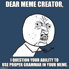 Y U No Meme Creator - y u no meme imgflip