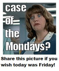 Case Of The Mondays Meme - office space case of the mondays meme mypartyplanner party ideas