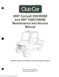 2007 club car carryall service manual 295 295se u2013 xrt 1550