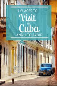 When To Travel To Cuba Planning A Visit To Cuba Here Are 4 Places To Visit In Cuba And