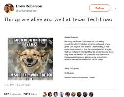 Good Luck On Finals Meme - texas tech accidentally sends out good luck on finals meme