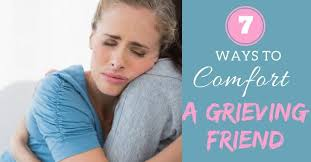 How To Comfort A Friend 7 Ways To Comfort A Friend Through Grief Wow Plus