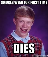 Meme Generator Bad Luck Brian - smokes weed for first time dies bad luck brian meme generator