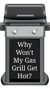 why won u0027t my gas grill get home ec 101