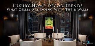 luxury home décor trends u2013 what celebs are doing with their walls