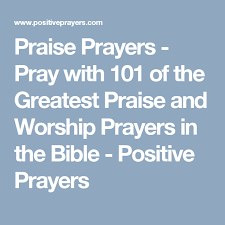 praise prayers pray with 101 of the greatest praise and worship
