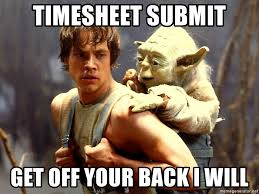 Submit A Meme - timesheet submit get off your back i will yoda and luke skywalker