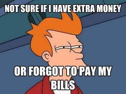 Paying Bills Meme - or forgot to pay bills justpost virtually entertaining