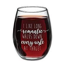 amazon com i like long romantic walks at target funny wine glass