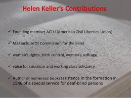 Massachusetts Commission For The Blind Helen Keller U0027s Vision To Effect Change And Promote Social Welfare